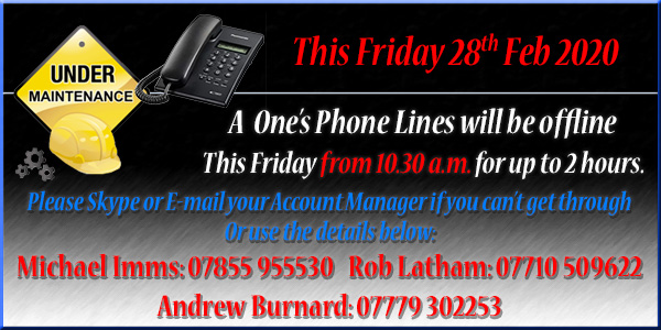 A  One�s Phone Lines will be offline this Friday 28th Feb from 10.30 a.m. for up to 2 hours. Please Skype or Call Your Account Manager if you can't get through.