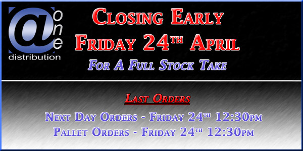 A One Stock Take Friday 24th April 2015 - Early Order Cut-Offs Apply