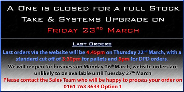 A One is closed for a full Stock Take & Systems Upgrade on Friday 23rd March